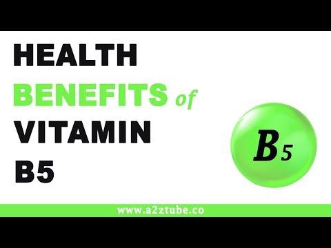 Health Benefits of Vitamin B5 or Pantothenic Acid