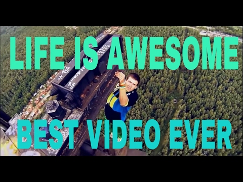 Life is Awesome - Best Video Ever Compilation (2017)