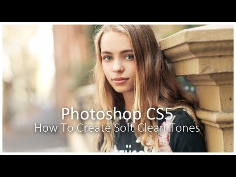 [Photoshop CS5] How To Create Soft Clean Tones