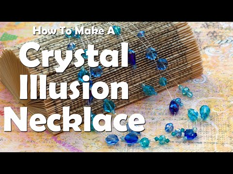 How To Make Jewelry: How To Make A Crystal Illusion Necklace