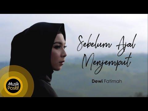 Dewi Fatimah Sebelum Ajal Menjemputku