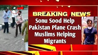 Sonu Sood Help | Pakistan Plane Crash | Muslims Helping Migrants | MrReactionWala