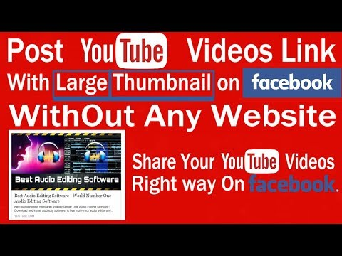 How To Post Youtube Videos Link With Large Thumbnail on Facebook WithOut Any Website
