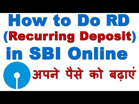 How to Do Recurring Deposit (RD) in SBI Online Through Net Banking (RD करके ऐसे बढायें अपना पैसा )