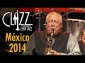 Clazz 2014 Mexico Paquito D Rivera Pepe Rivero Chucho Big Ba