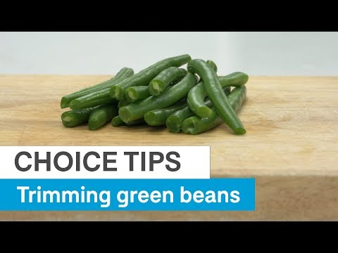 CHOICE TIPS - How to trim green beans