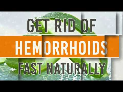 Get Rid Of Hemorrhoids Fast Naturally