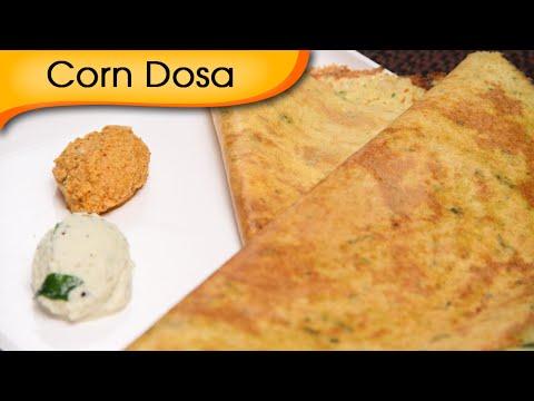 Corn Dosa - Popular South Indian Breakfast Recipe By Ruchi Bharani