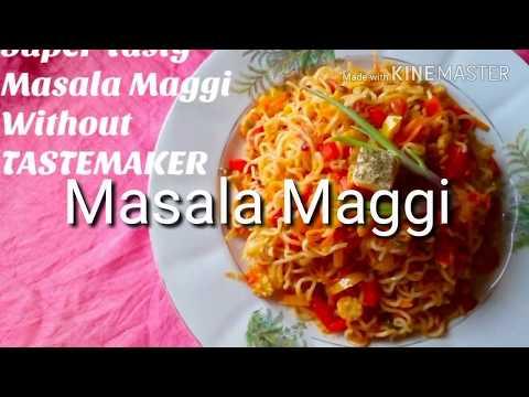 How to make Super  Tasty  Masala Maggi /  without  tastemaker
