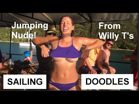 Xxx Mp4 Jumping Nude Off Of Willy T 39 S Sailing Doodles Episode 27 3gp Sex