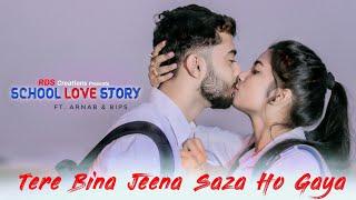 Tere Bina Jeena Saza Ho Gaya | School Love Story | Latest Punjabi Song 2019 | School Crush |
