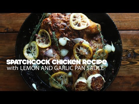 Spatchcock Chicken Recipe with Lemon Thyme Pan Sauce