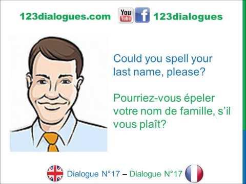 Dialogue 17 - English French Anglais Français - Alphabet - Spell your name - Épelez votre nom