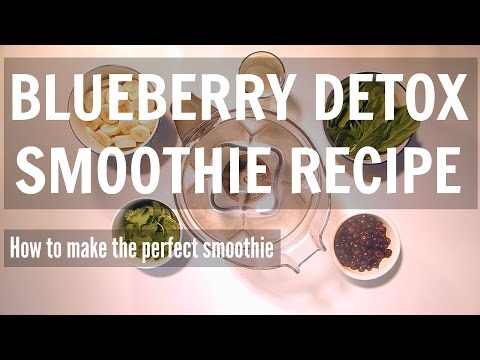 Blueberry Detox Smoothie Recipe & How to make a Perfect Smoothie | HEAL NATURALLY AND SUSTAINABLY