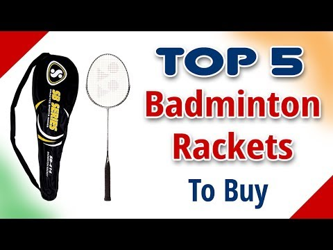 TOP 5 Badminton Rackets in India with Price as on 2017