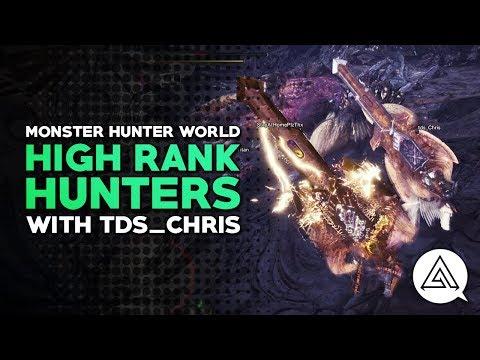 High Rank Hunters w/ TDS Chris | Monster Hunter World