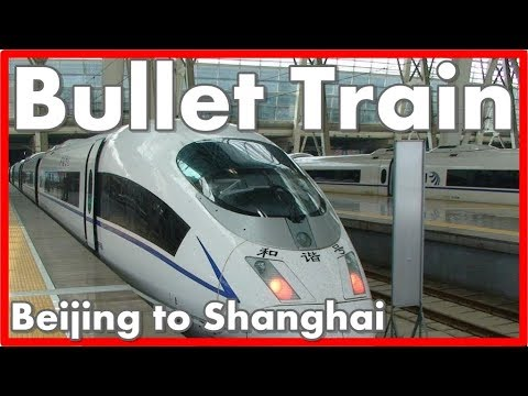 Bullet Train - Our Experience: Beijing to Shanghai, China