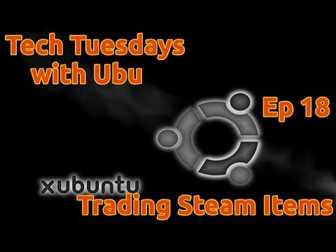 Tech Tuesday S With Ubu Ep 18 Trade Steam Gift Items