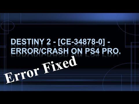 Destiny 2 -  Error/Crash [CE-34878-0] PS4 Pro. Fix