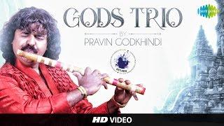 Gods-Trio | Pravin Godkhindi | Instrumental Video Song