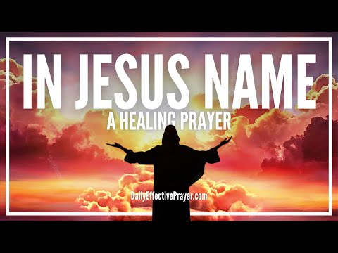 Powerful Prayer For Healing In Jesus Name - Healing Miracle Prayer