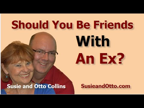 Should You Be Friends With Your Ex?   (Husband, Wife, Spouse, Boyfriend, Girlfriend, or lover )