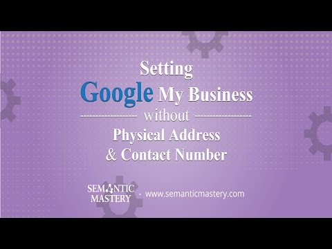 Setting Google My Business without Physical Address & Contact Number