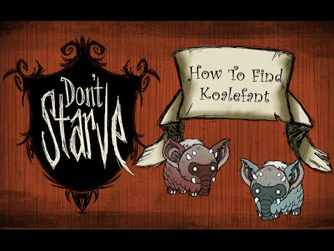 Don't starve How to find Koalefant(Trunk Animal)