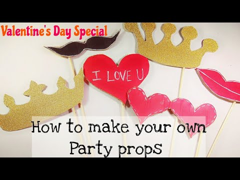 Valentine's Day Special : How to make Party Props!
