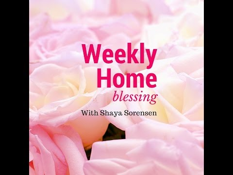 Weekly Home Blessing! Wahm style!