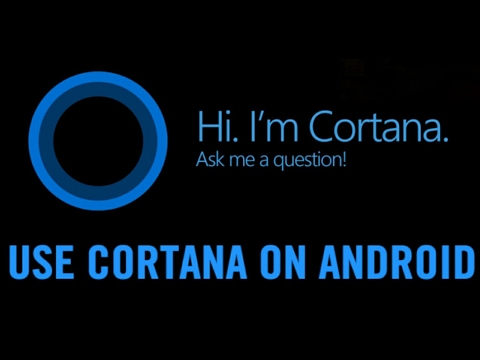 How To Use Microsoft's Cortana On Android (No Root)   TechBuddy