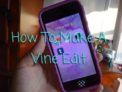How To Make A Vine Edit