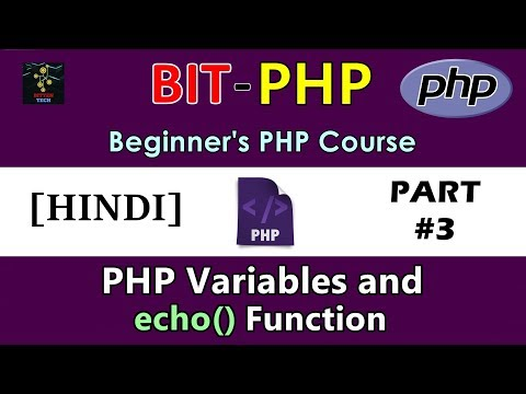 [HINDI] BIT-PHP Beginner's PHP Course | Part #3 | PHP Variables and echo() function