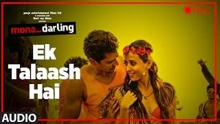 Ek Talaash Hai Audio Song | Mona Darling | Anshuman Jha, Divya Menon, Suzanna Mukherjee, Sanjay Suri