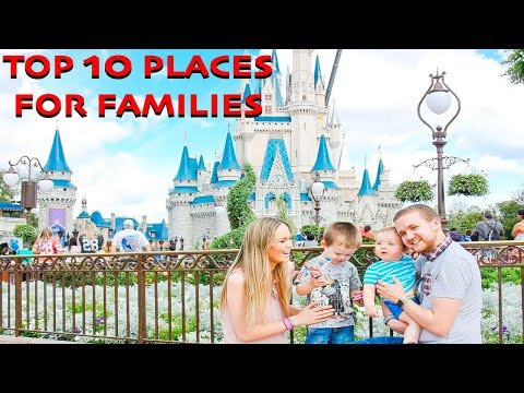 Top 10 Places For Families