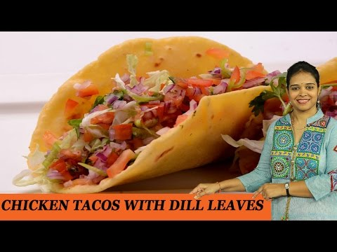 CHICKEN TACOS WITH DILL LEAVES