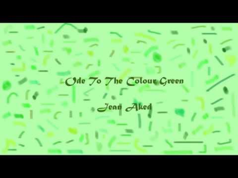 Ode To The Colour Green a poem written by Jean Aked
