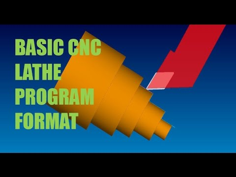 CNC LATHE PROGRAMMING LESSON 4 - BASIC CNC LATHE PROGRAM FORMAT