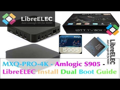 MXQ-PRO 4K AMLOGIC S905 SOC - LibreELEC Install Dual Boot SD Card