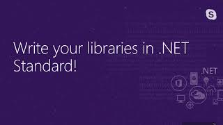 Why you should create your next library using  NET Standard