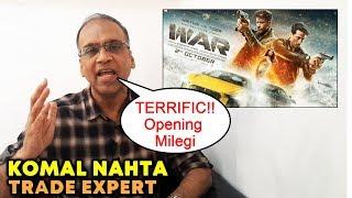 WAR Film Will Have Terrific Opening, Says Trade Expert Komal Nahta | Hrithik vs Tiger | Box Office