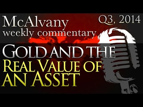 Gold & the Real Value of an Asset | McAlvany Commentary 2014