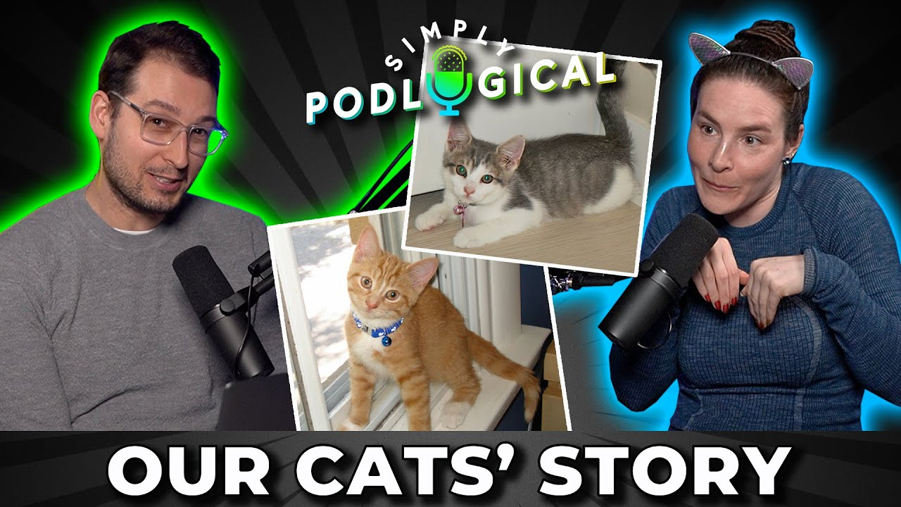 Talking About Our Cats for an Hour Straight - SimplyPodLogical #11