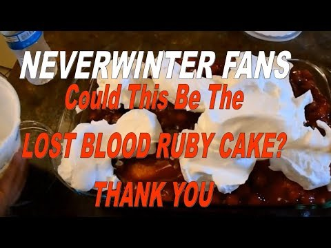 My Neverwinter Fans Some Blood Ruby Cake For You I Wish You Were Here! BythePeople
