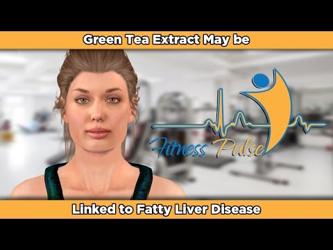 Green Tea Extract May be Linked to Fatty Liver Disease