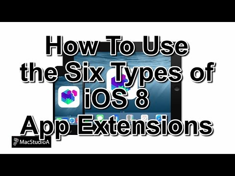How To Use the Six Types of iOS 8 App Extensions