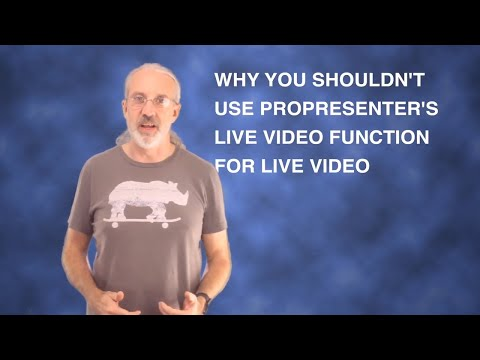 Why you should not use the live video function in ProPresenter