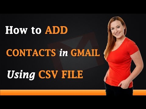 How to Add Contacts in Gmail Using a CSV File