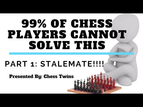99% of Chess Players Cannot Solve This - Part 1 (Stalemate!)