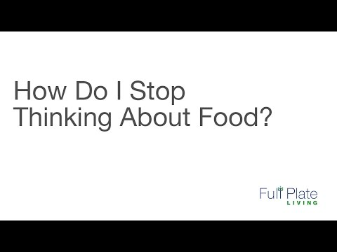 How Do I Stop Thinking About Food?